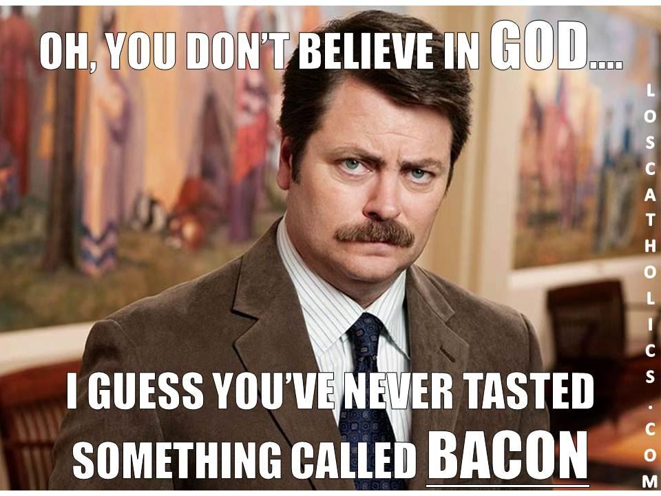 ron and bacon1 victor loscatholics com